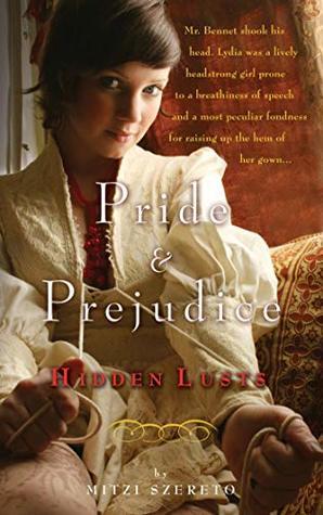 Pride and Prejudice Hidden Lusts by Mitzi Szereto