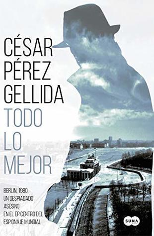 Todo lo mejor by César Pérez Gellida