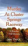 Murder at Cluster Springs Raceway: A Brandon Hall Mystery