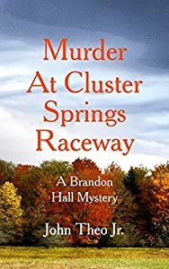 Murder at Cluster Springs Raceway (Brandon Hall Mystery #1)