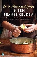 In een Franse keuken: verhalen en 85 recepten om thuis te koken als een Française