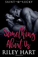 Something About Us (Saint and Lucky #2)