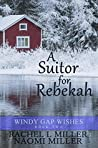 A Suitor for Rebekah (Windy Gap Wishes #2)