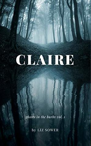 Claire (Ghosts in the Burbs Book 1)