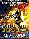 Tanis Richards: Shore Leave (Aeon 14: Origins of Destiny, #1)