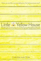 Little Yellow House: Finding Community in a Changing Neighbourhood