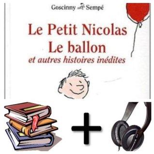 Le Petit Nicolas : Le ballon et autres histoires inedites (7 of 80 stories) Audiobook PACK [Hardcover book + 1 audio CD]