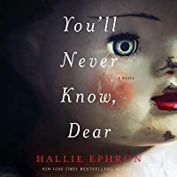 You'll Never Know, Dear: A Novel of Suspense