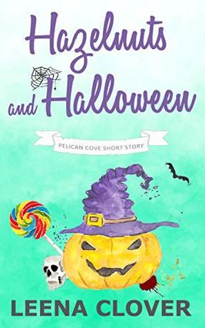 Hazelnuts and Halloween: A Short Cozy Murder Mystery (Pelican Cove Short Story Series Book 1)