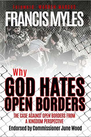 Why God Hates Open Borders: The Case Against Open Borders from a Kingdom Perspective (Reformers Guide Book 1)