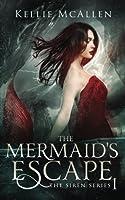 The Mermaid's Escape (The Siren #1)