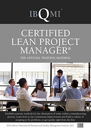 Certified Lean Project Manager: The official training material