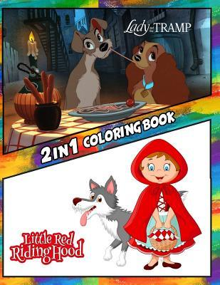 2 In 1 Coloring Book Lady And The Tramp And Little Red Riding Hood Best Coloring