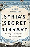 Syria's Secret Library: Reading and Redemption in a Town Under Siege pdf book review