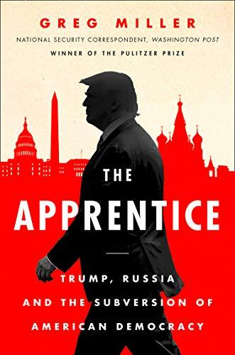 The-Apprentice-Trump-Russia-and-the-Subversion-of-American-Democracy