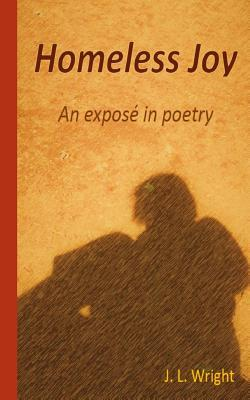 Homeless Joy: An Expose in Poetry