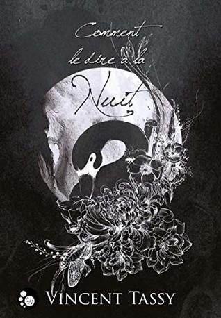 https://ploufquilit.blogspot.com/2019/09/comment-le-dire-la-nuit-vincent-tassy.html