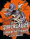 Clash of the Tyrants (Supersaurs #3)