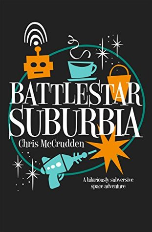 Battlestar Suburbia (Battlestar Suburbia, #1)