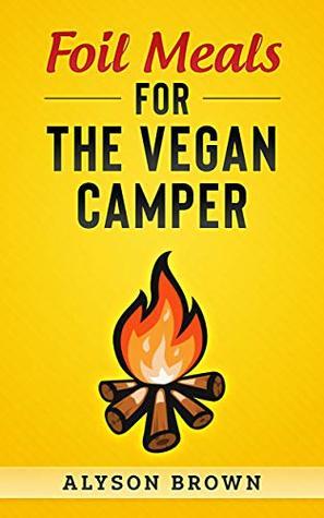 Foil Meals for the Vegan Camper