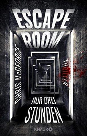 Escape Room - Nur drei Stunden by Chris McGeorge