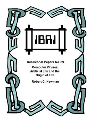 Computer Viruses, Artificial Life and the Origin of Life (IBRI Occasional Papers Book 69)