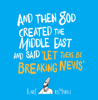 And Then God Created the Middle East and Said 'Let There Be B... by Karl reMarks