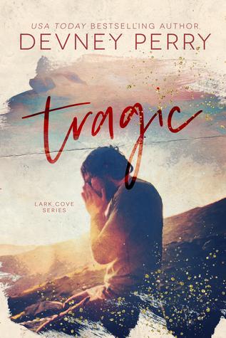 Tragic (Lark Cove, #3)