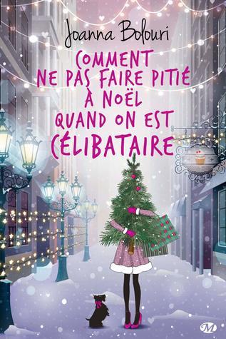 Comment ne pas faire pitié à Noël quand on est célibataire by Joanna Bolouri
