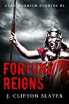 Fortune Reigns (Clay Warrior Stories #6)