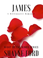 JAMES, A Billionaire Romance (NIGHT OF THE KINGS, #1)