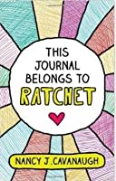 This Journal Belongs to Ratchet (Paperback)