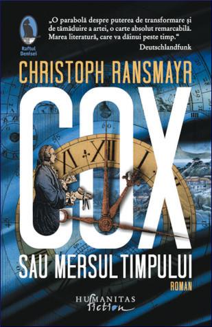 Cox sau Mersul timpului by Christoph Ransmayr