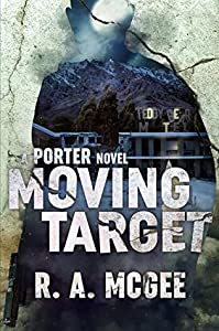 Moving Target : A Porter Novel (The Porter Series Book 2)