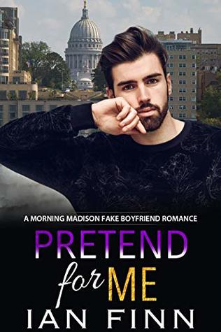 Pretend for Me (Madison Morning #4)