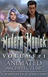 Animated Architecture: Modern Magick Collected Volume 1 (Modern Magick, #1-3)