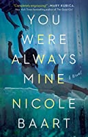 You Were Always Mine: A Novel