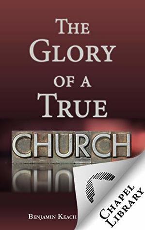 The Glory of a True Church