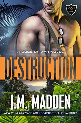 Destruction (Dogs of War, #2)