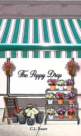 The Poppy Drop: A Lily List Mystery (Lily List Mysteries Book 1)