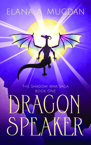 Dragon Speaker (The Shadow War Saga, #1)