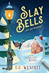 Slay Bells (A Christmas Village Mystery #1)