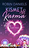 Kismet and Karma (Fate and Fortune Book 2)