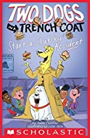 Two Dogs in a Trench Coat Start a Club by Accident (Two Dogs in a Trench Coat #2)