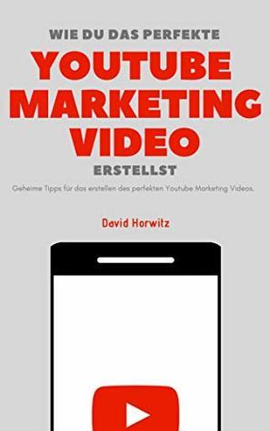 So erstellst du das Perfekte Youtube Marketing Video