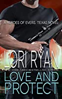 Love and Protect (Heroes of Evers, Texas, #1)
