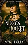 Nessy's Locket by A.W. Exley