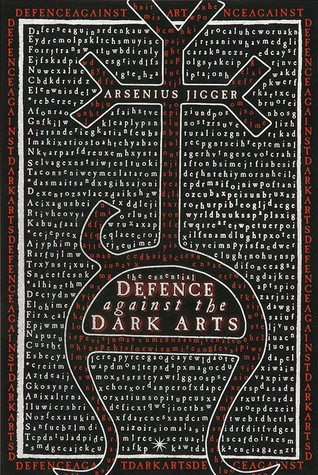 The Essential Defense Against The Dark Arts By Arsenius Jigger