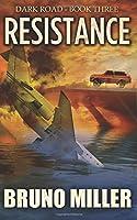 Resistance: A Post-Apocalyptic Survival series (Dark Road) (Volume 3)