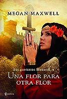 Guerreras 4. Una flor para otra flor (Las guerreras Maxwell / Warriors)